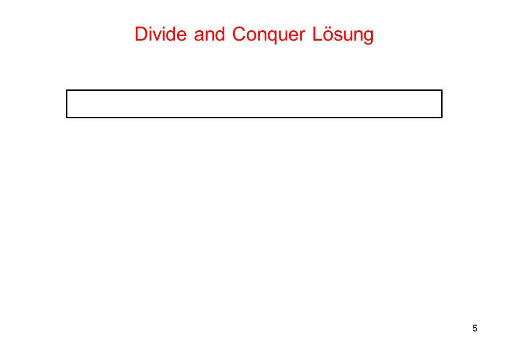 6 Das Maximum-Subarray Problem (4) Der Divide-and-Conquer Ansatz: 1.