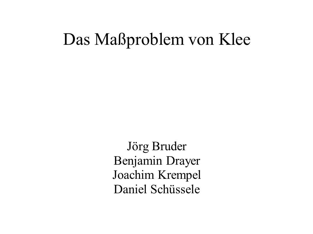 Das Maßproblem von Klee Jörg Bruder Benjamin Drayer Joachim Krempel Daniel Schüssele