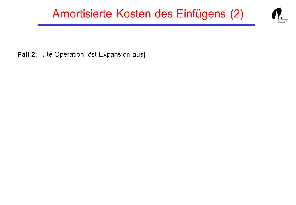 Fall 2: [ i-te Operation löst Expansion aus] Amortisierte Kosten des Einfügens (2)