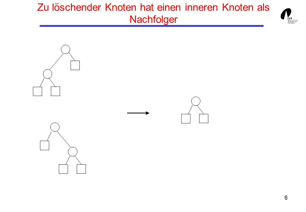 6 Zu löschender Knoten hat einen inneren Knoten als Nachfolger