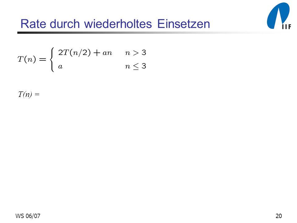 20WS 06/07 Rate durch wiederholtes Einsetzen T(n) =