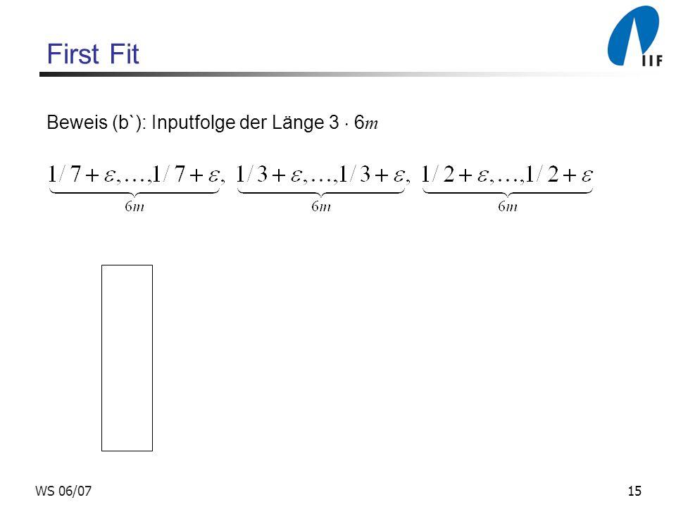 15WS 06/07 First Fit Beweis (b`): Inputfolge der Länge 3 6 m