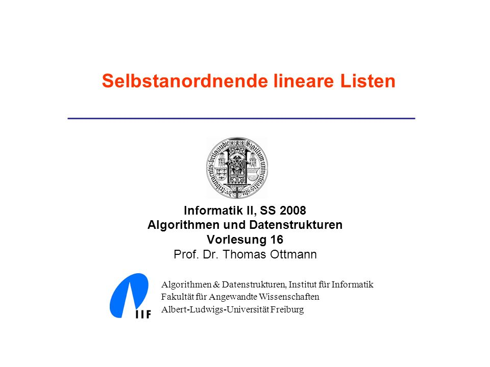 Informatik II, SS 2008 Algorithmen und Datenstrukturen Vorlesung 16 Prof.