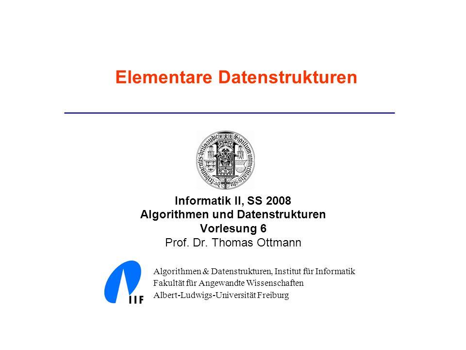 Informatik II, SS 2008 Algorithmen und Datenstrukturen Vorlesung 6 Prof.