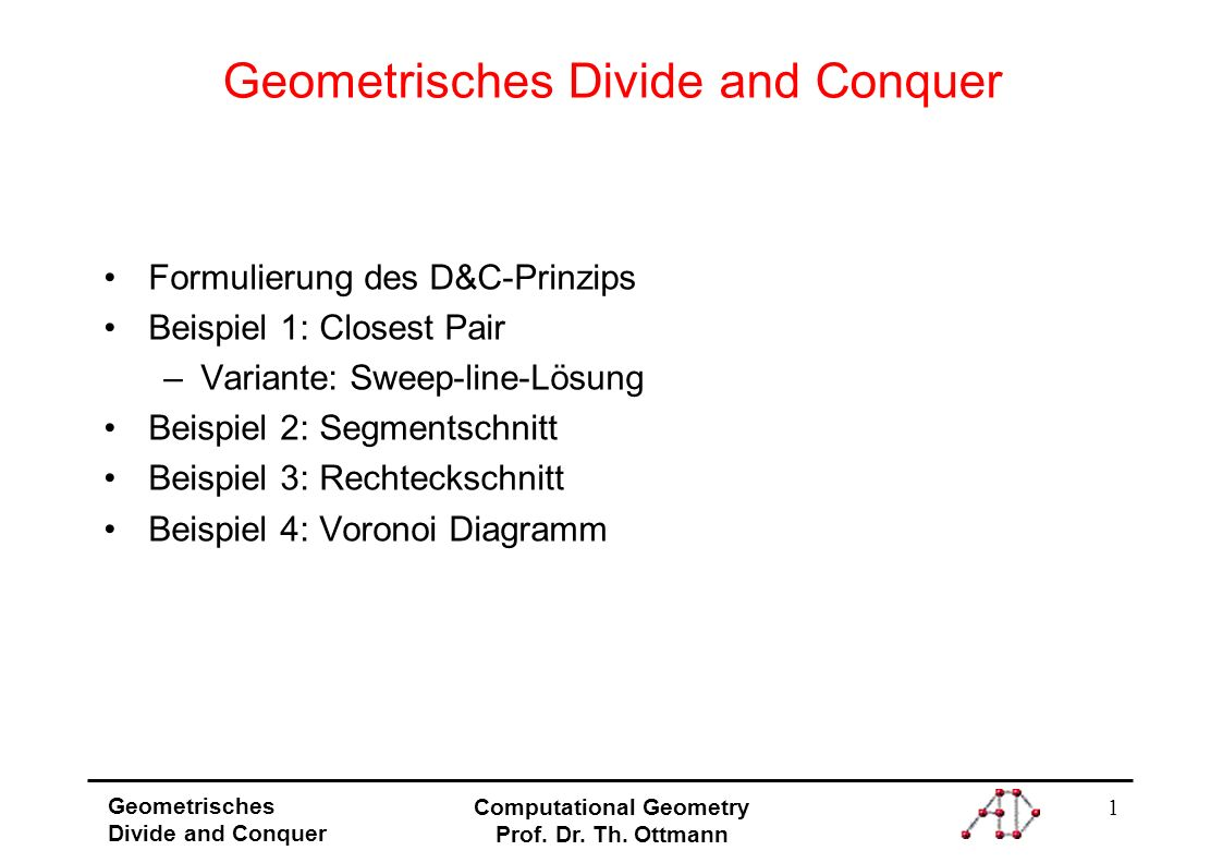 22 Geometrisches Divide and Conquer Computational Geometry Prof.
