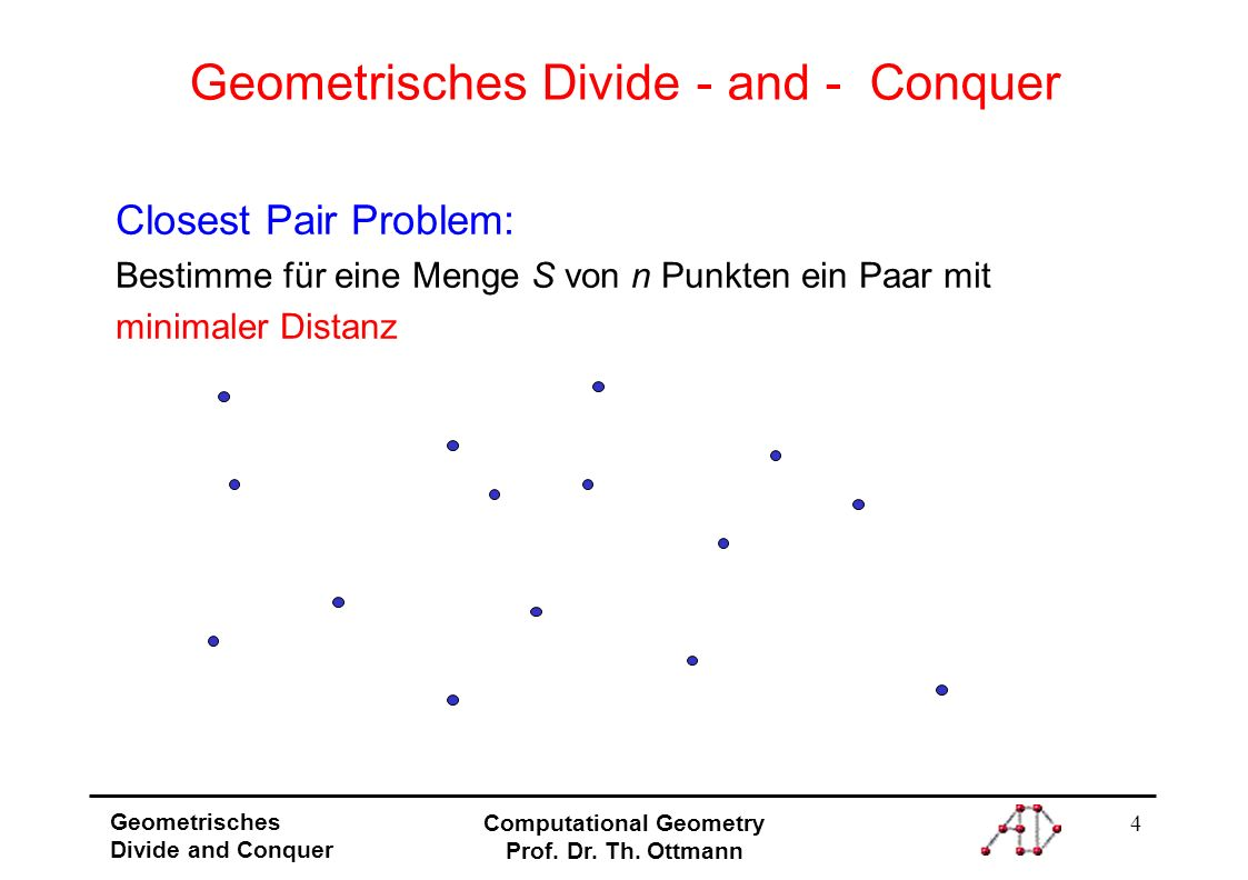 25 Geometrisches Divide and Conquer Computational Geometry Prof.