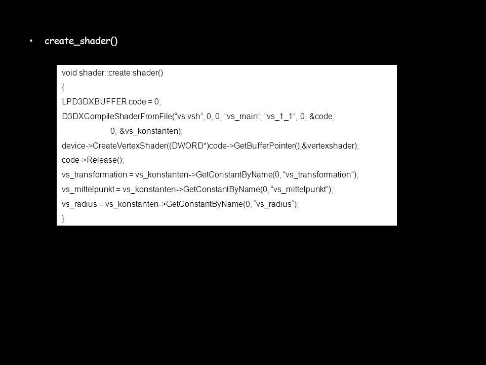 create_shader() void shader::create:shader() { LPD3DXBUFFER code = 0; D3DXCompileShaderFromFile(vs.vsh, 0, 0, vs_main, vs_1_1, 0, &code, 0, &vs_konsta