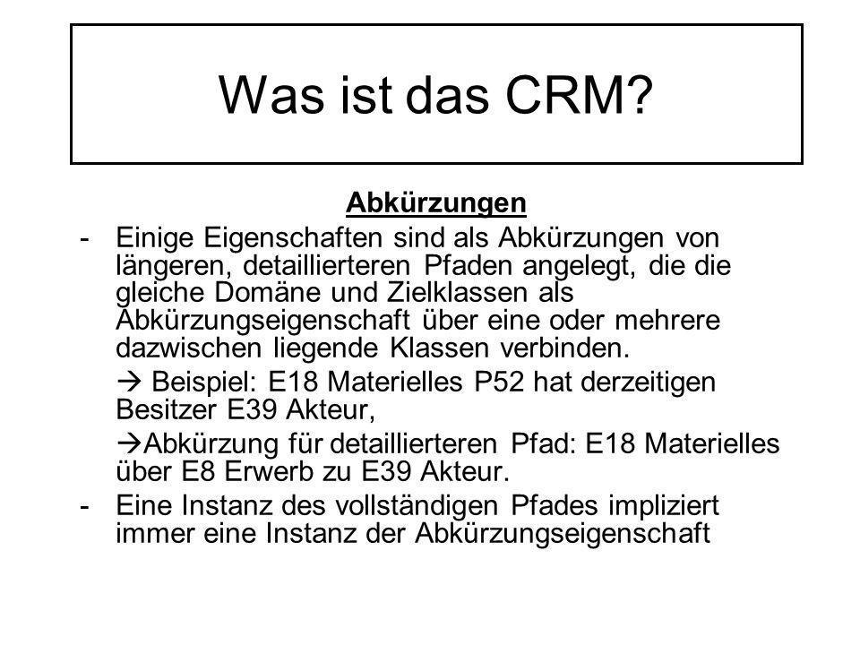 Was ist das CRM? Abkürzungen -Einige Eigenschaften sind als Abkürzungen von längeren, detaillierteren Pfaden angelegt, die die gleiche Domäne und Ziel