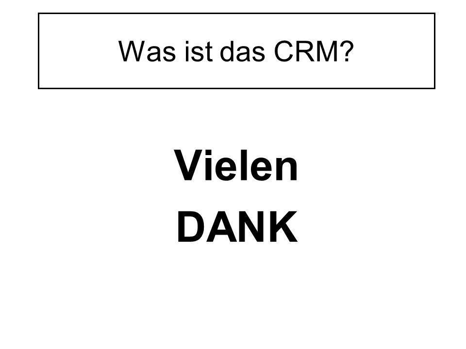 Was ist das CRM? Vielen DANK