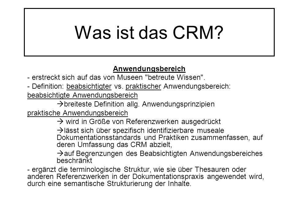Was ist das CRM? Anwendungsbereich - erstreckt sich auf das von Museen