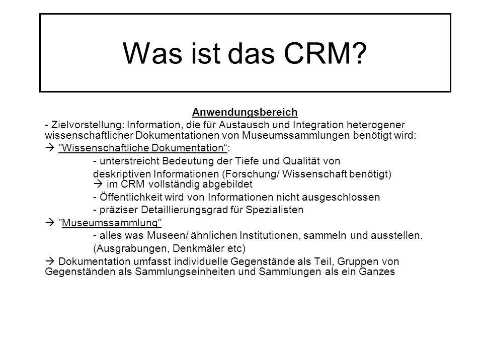 Was ist das CRM? Anwendungsbereich - Zielvorstellung: Information, die für Austausch und Integration heterogener wissenschaftlicher Dokumentationen vo