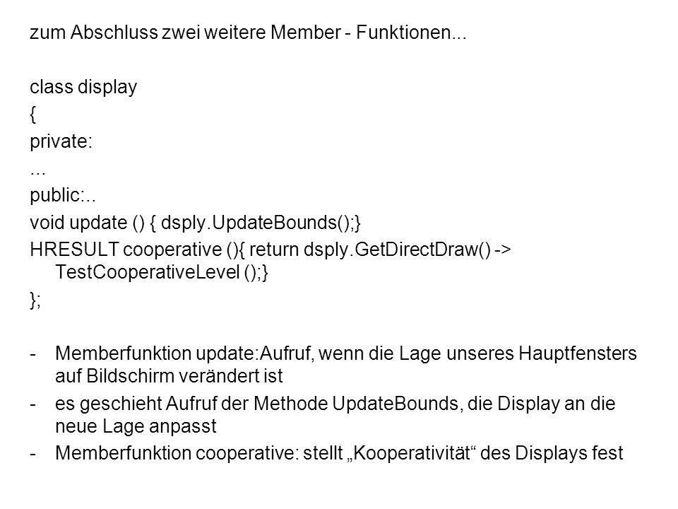 zum Abschluss zwei weitere Member - Funktionen...class display { private:...