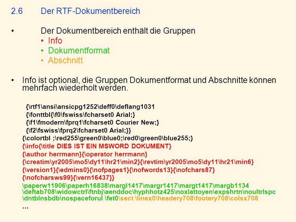 2.6 Der RTF-Dokumentbereich Der Dokumentbereich enthält die Gruppen Info Dokumentformat Abschnitt Info ist optional, die Gruppen Dokumentformat und Ab