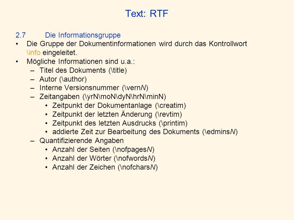 Text: RTF 2.7 Die Informationsgruppe Die Gruppe der Dokumentinformationen wird durch das Kontrollwort \info eingeleitet. Mögliche Informationen sind u