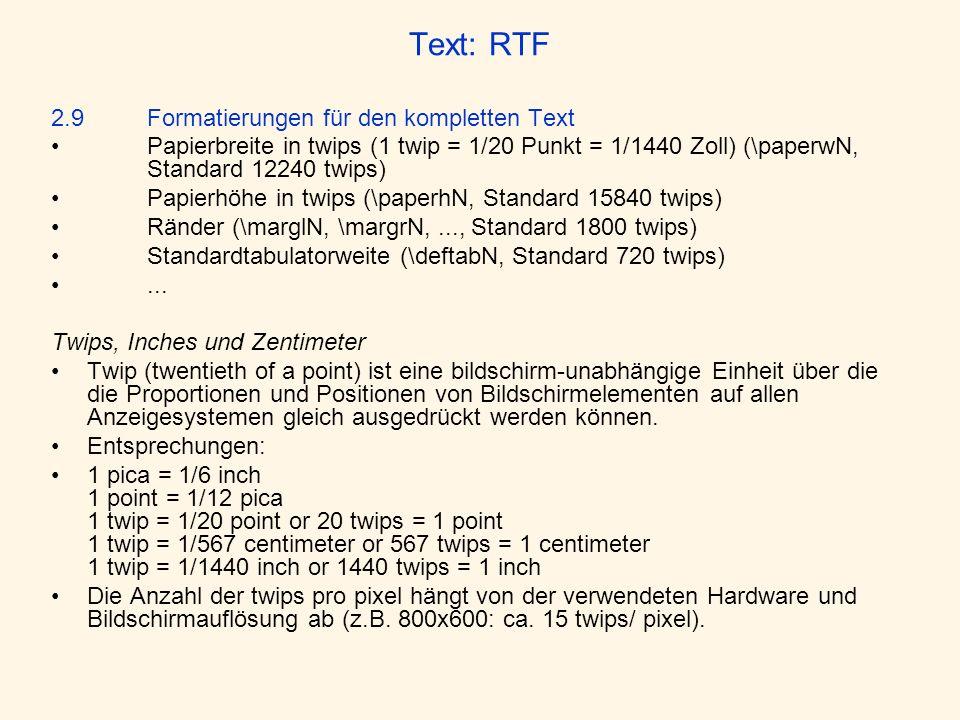 Text: RTF 2.9 Formatierungen für den kompletten Text Papierbreite in twips (1 twip = 1/20 Punkt = 1/1440 Zoll) (\paperwN, Standard 12240 twips) Papier