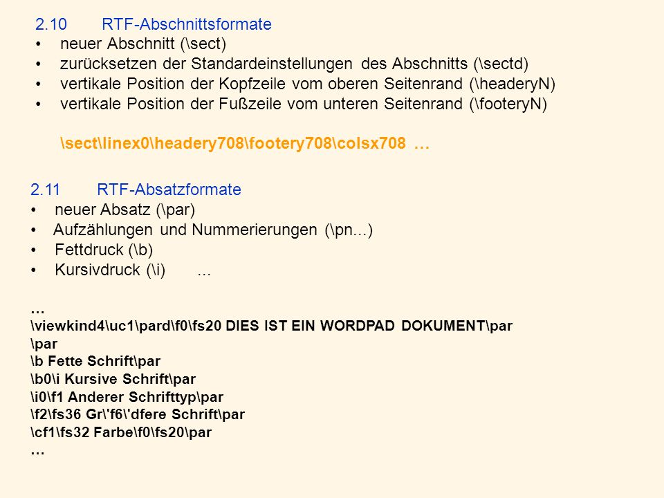 2.10 RTF-Abschnittsformate neuer Abschnitt (\sect) zurücksetzen der Standardeinstellungen des Abschnitts (\sectd) vertikale Position der Kopfzeile vom