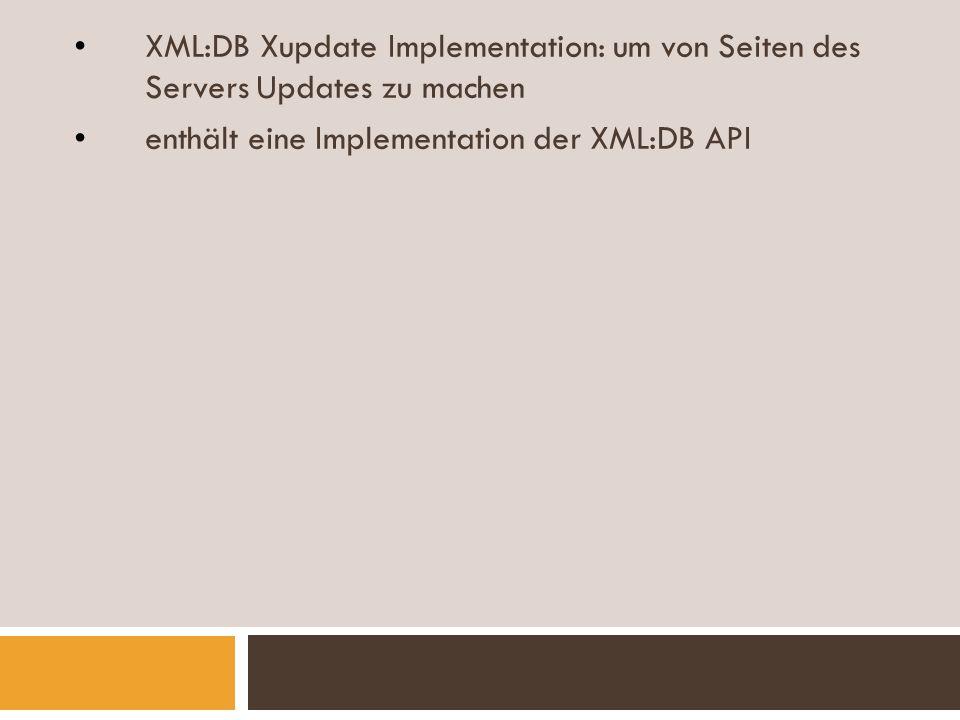 Funktionsweise Xindice Der Xindice Server bietet Funktionen an mit denen Collections und Dokumente erreicht werden können : Bsp.: /db/my-collection/my-child-collection Man kann mehr als ein Objekt mit dem selben Namen haben es gibt eine Rangordnung welches Objekt dann durch die Abfrage angesprochen wird XMLObjekt vor Dokument d.h.