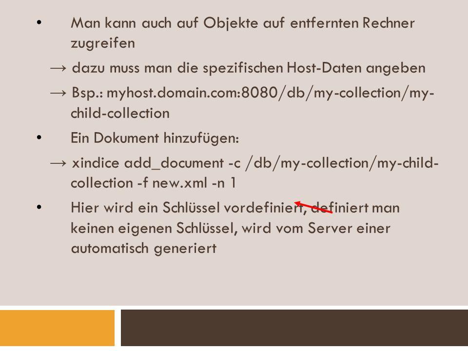 Dokumente abfragen: xindice retrieve_document -c /db/my-collection/my- child-collection -n 1 -f new.xml Dokumente löschen: xindice delete_document -c /db/my-collection/my- child-collection -n 1 Um die Geschwindigkeit der Abfrage zu erhöhen können in Xindice auch Indizes definiert werden.