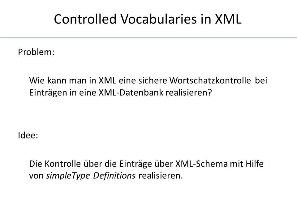 Controlled Vocabularies in XML Simplifiziertes Beispiel der XML-Datei: Rühmann Heinz 1902 Schauspieler