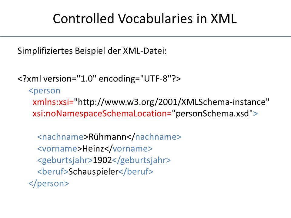 Controlled Vocabularies in XML Die XML Schema-Datei:
