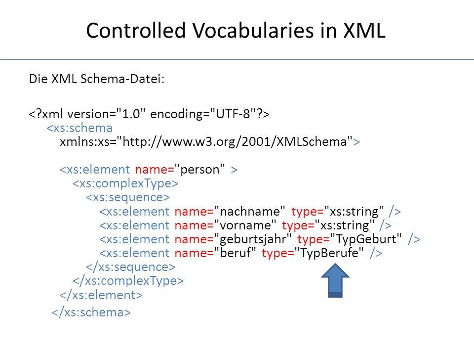 Controlled Vocabularies in XML Die simpleType Definition: