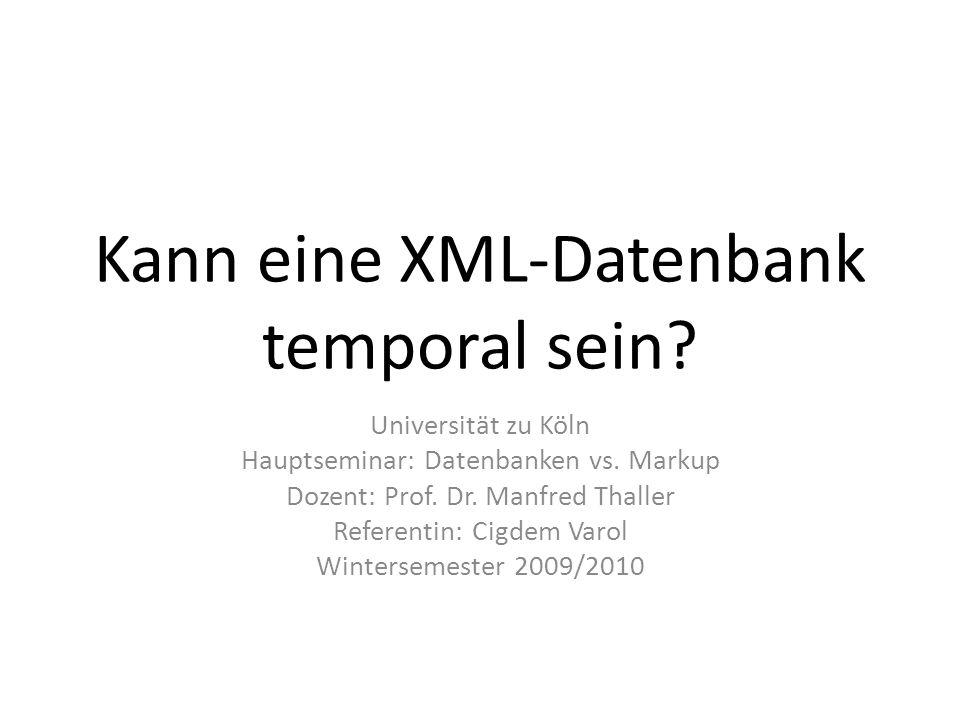Temporale Datenbanken: Kriterien Zeitdimension Verwendeter Datentyp zur Zeitstempelung Explizite oder implizite Zeitstempelung Tupel- oder Attribut-Zeitstempelung Automatische temporale Normalisierung