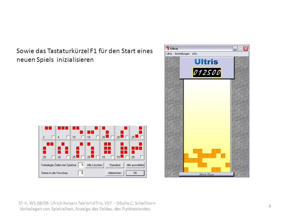 ST-II, WS 08/09: Ulrich Kaisers Tetris=UlTris, V07 - Sibylle C.