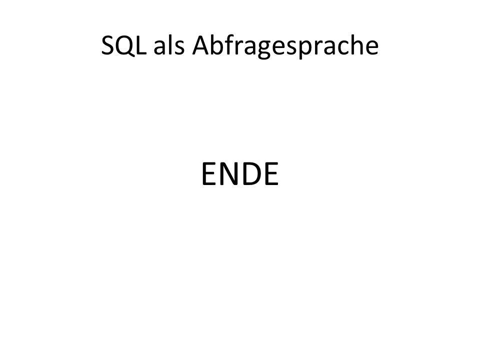 SQL als Abfragesprache ENDE