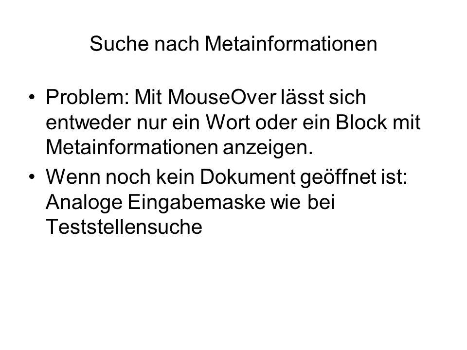 Problem: Mit MouseOver lässt sich entweder nur ein Wort oder ein Block mit Metainformationen anzeigen.