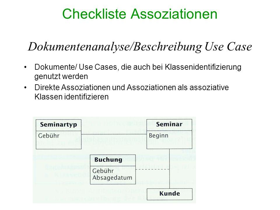 Checkliste Assoziationen Dokumentenanalyse/Beschreibung Use Case Dokumente/ Use Cases, die auch bei Klassenidentifizierung genutzt werden Direkte Asso