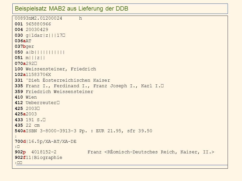 Beispielsatz MAB2 aus Lieferung der DDB 00893nM2.01200024 h 001 965880966 004 20030429 030 g|1dar|z|||17 036aAT 037bger 050 a|b||||||||||| 051 m|||z||