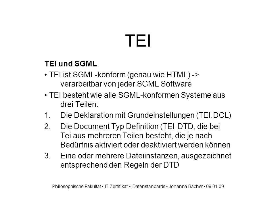 TEI TEI und SGML TEI ist SGML-konform (genau wie HTML) -> verarbeitbar von jeder SGML Software TEI besteht wie alle SGML-konformen Systeme aus drei Teilen: 1.Die Deklaration mit Grundeinstellungen (TEI.DCL) 2.Die Document Typ Definition (TEI-DTD, die bei Tei aus mehreren Teilen besteht, die je nach Bedürfnis aktiviert oder deaktiviert werden können 3.