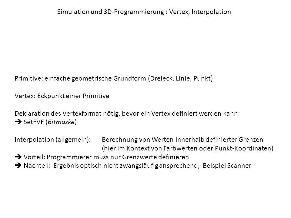 Simulation und 3D-Programmierung : Verwendung, Speicherklasse D3DUSAGE: - 0 für normale Textur, - D3DUSAGE_RENDERTARGET für animierte Texturen - D3DUSAGE_DYNAMIC (komfortabel, aber nicht von jeder GraKa unterstützt) D3DPOOL (in welchem Speicher wird die Ressource abgelegt ?): D3DPOOL _DEFAULT (optimaler Speicher wird ausgewählt) D3DPOOL _MANAGED (Systemspeicher + Kopie in schnelleren Speicher, wenn verfügbar) D3DPOOL_SYSTEMMEN (Systemspeicher, Kopie in anderen Speicher muss manuell angestoßen werden) D3DPOOL_SCRATCH (Systemspeicher, unabhängig, ob Hardware Format der Ressource unterstützt)