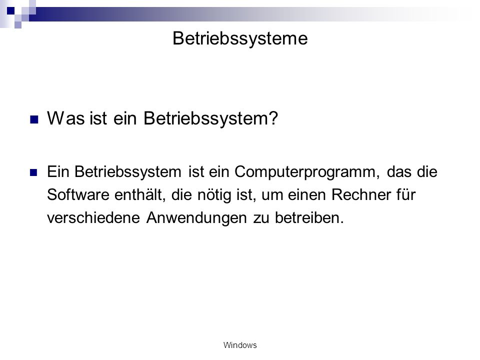 Windows Betriebssysteme Was ist ein Betriebssystem? Ein Betriebssystem ist ein Computerprogramm, das die Software enthält, die nötig ist, um einen Rec