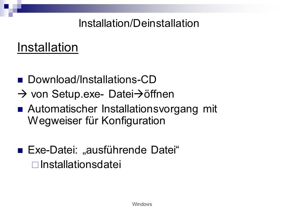 Windows Installation/Deinstallation Installation Download/Installations-CD von Setup.exe- Datei öffnen Automatischer Installationsvorgang mit Wegweise