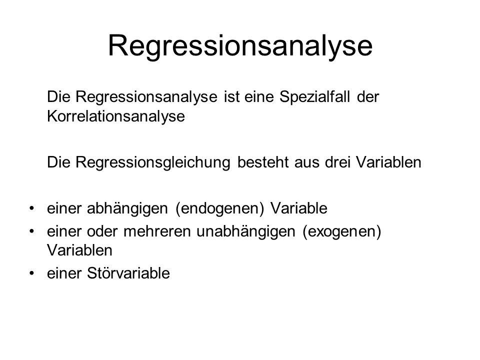 Regressionsanalyse Die Regressionsanalyse ist eine Spezialfall der Korrelationsanalyse Die Regressionsgleichung besteht aus drei Variablen einer abhän