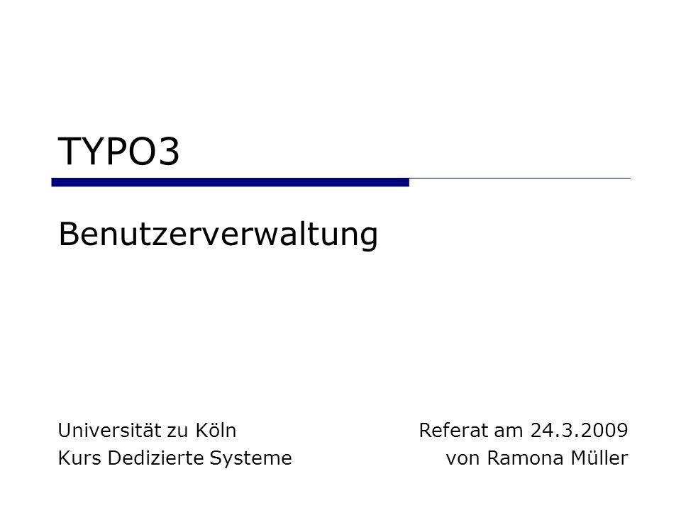 TYPO3: Seiteninhalte und Benutzerverwaltung 2 Gliederung Anlegen von Benutzern Anlegen von Gruppen Zuordnung von Benutzern zu Gruppen Rechtezuteilung