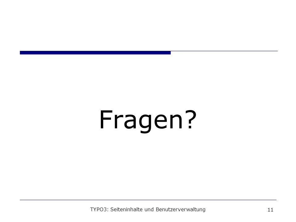 TYPO3: Seiteninhalte und Benutzerverwaltung 11 Fragen?