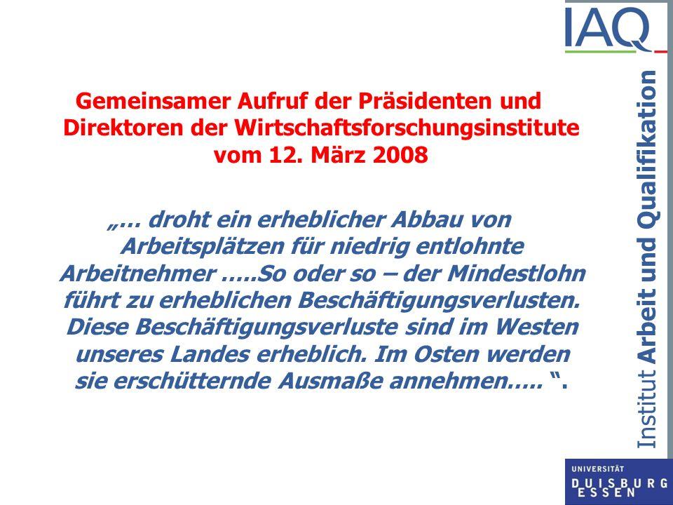 Institut Arbeit und Qualifikation Gemeinsamer Aufruf der Präsidenten und Direktoren der Wirtschaftsforschungsinstitute vom 12. März 2008 … droht ein e
