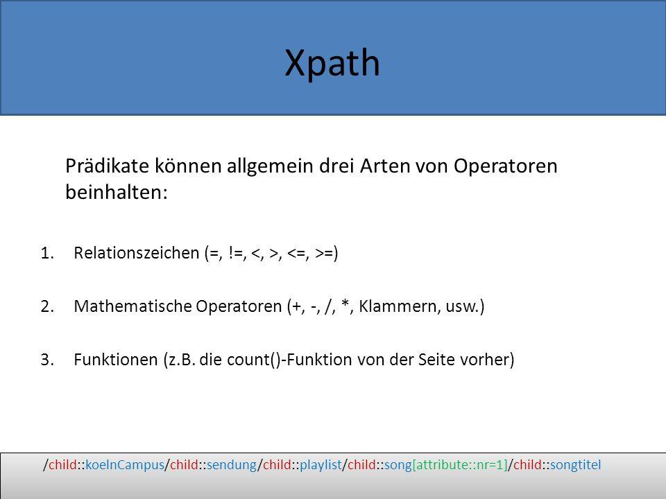 Prädikate können allgemein drei Arten von Operatoren beinhalten: 1.Relationszeichen (=, !=,, =) 2.Mathematische Operatoren (+, -, /, *, Klammern, usw.) 3.Funktionen (z.B.