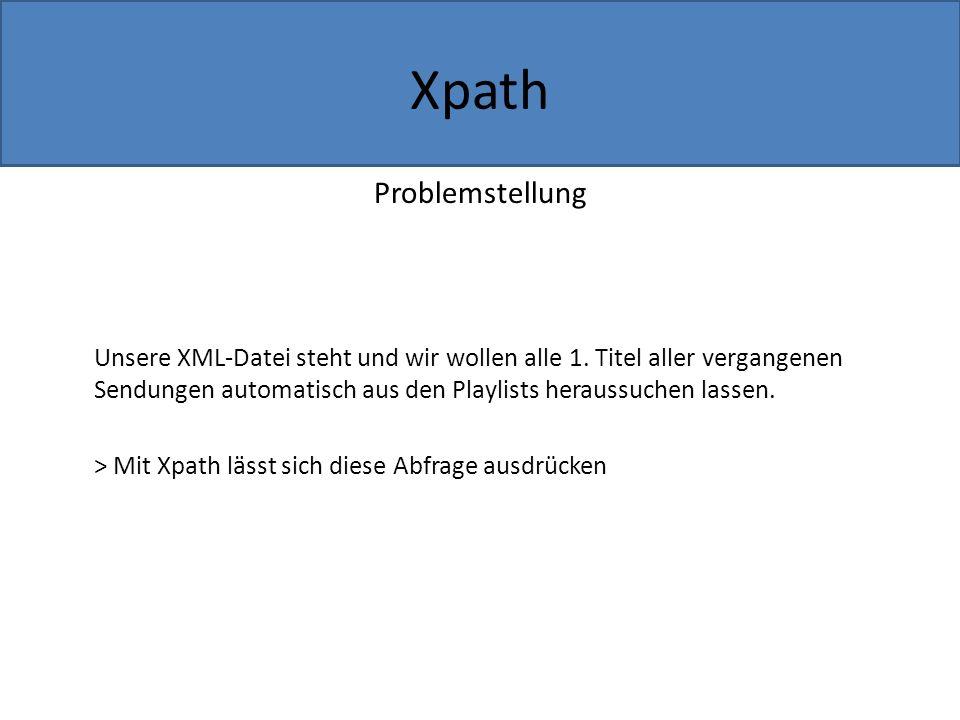 Problemstellung Unsere XML-Datei steht und wir wollen alle 1.