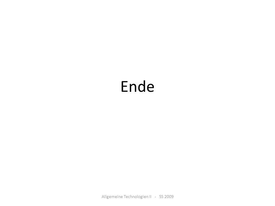 Ende Allgemeine Technologien II - SS 2009