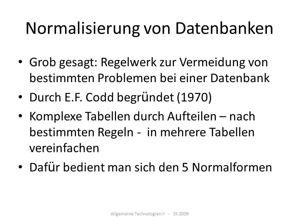 Normalisierung von Datenbanken Grob gesagt: Regelwerk zur Vermeidung von bestimmten Problemen bei einer Datenbank Durch E.F. Codd begr ü ndet (1970) K