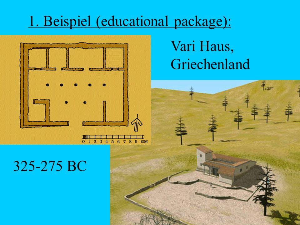 1. Beispiel (educational package): Vari Haus, Griechenland 325-275 BC