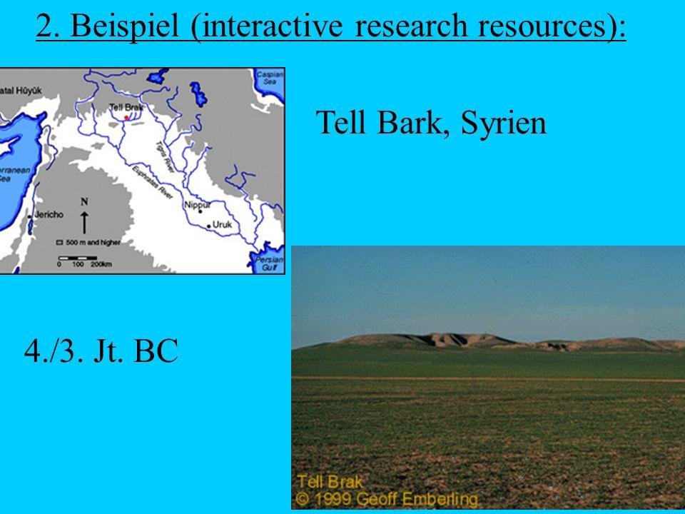 2. Beispiel (interactive research resources): Tell Bark, Syrien 4./3. Jt. BC