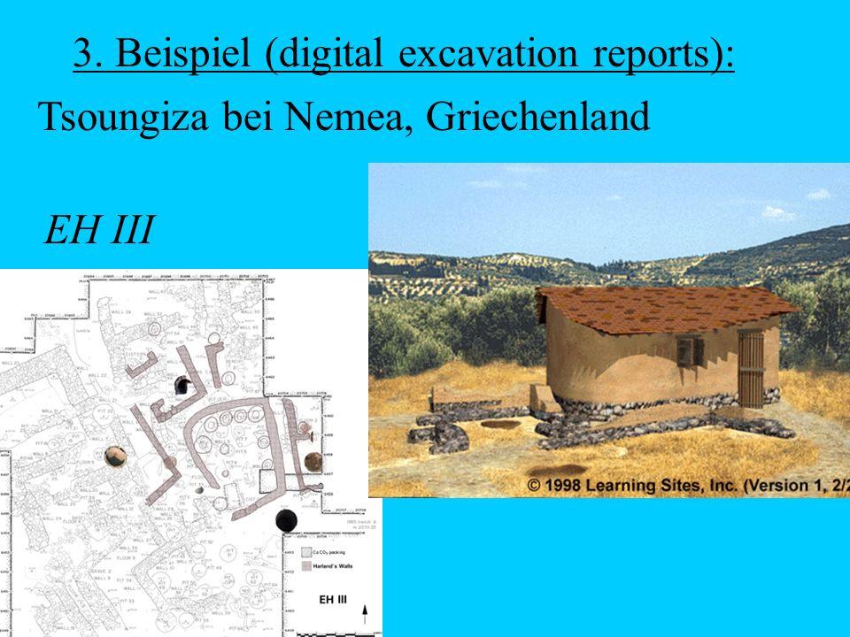 3. Beispiel (digital excavation reports): Tsoungiza bei Nemea, Griechenland EH III