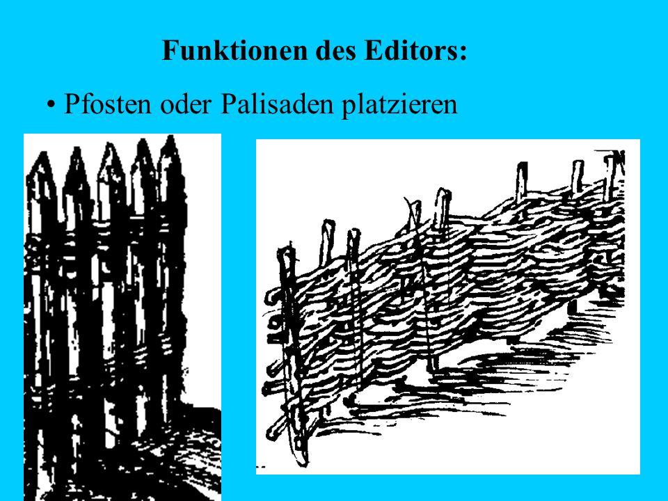 Funktionen des Editors: Pfosten oder Palisaden platzieren