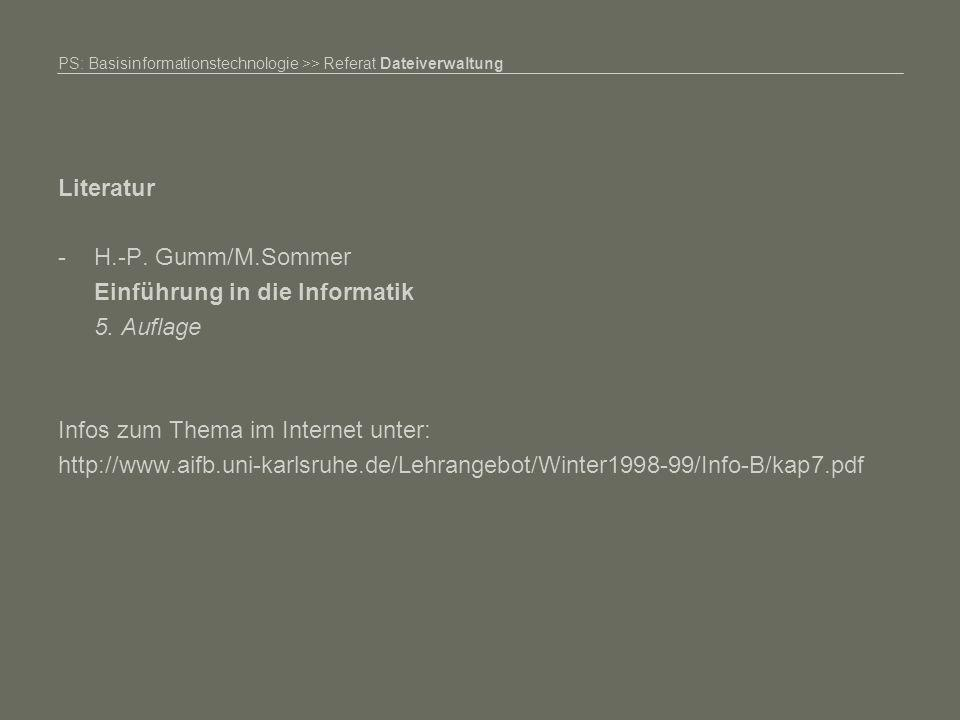 PS: Basisinformationstechnologie >> Referat Dateiverwaltung Literatur -H.-P.