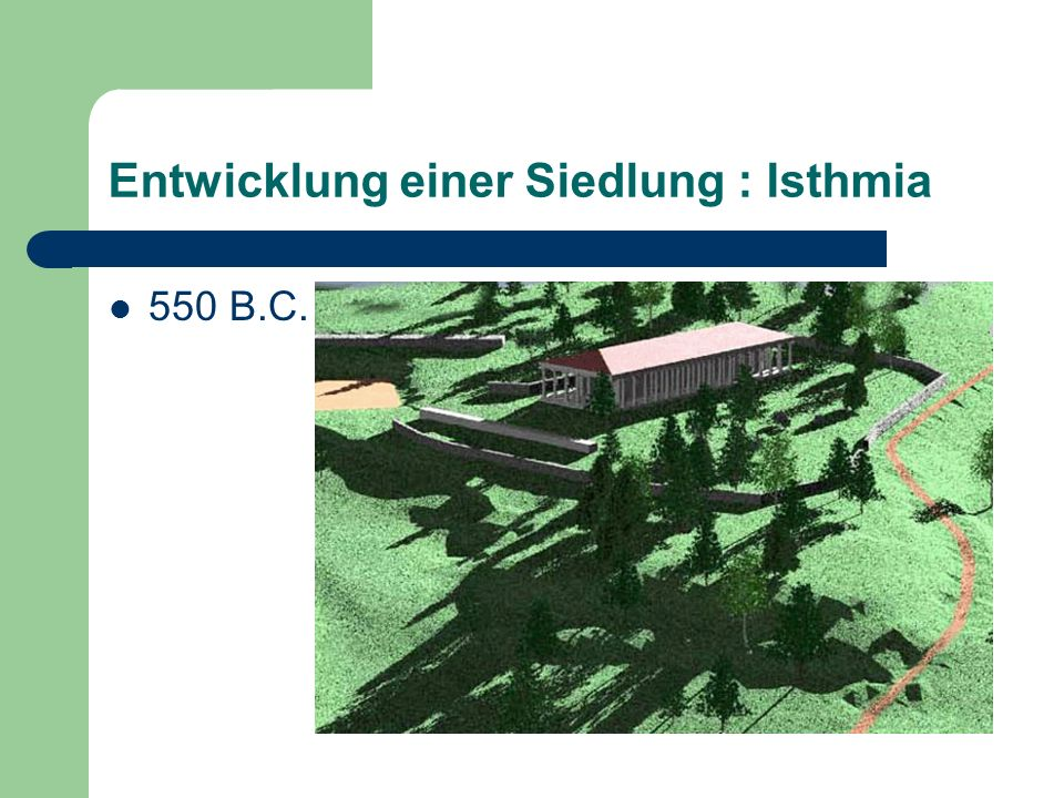 Entwicklung einer Siedlung : Isthmia 550 B.C.