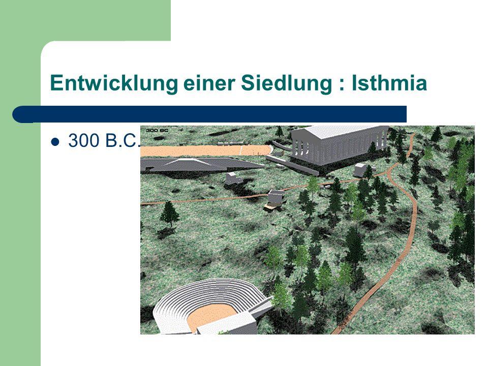 Entwicklung einer Siedlung : Isthmia 300 B.C.